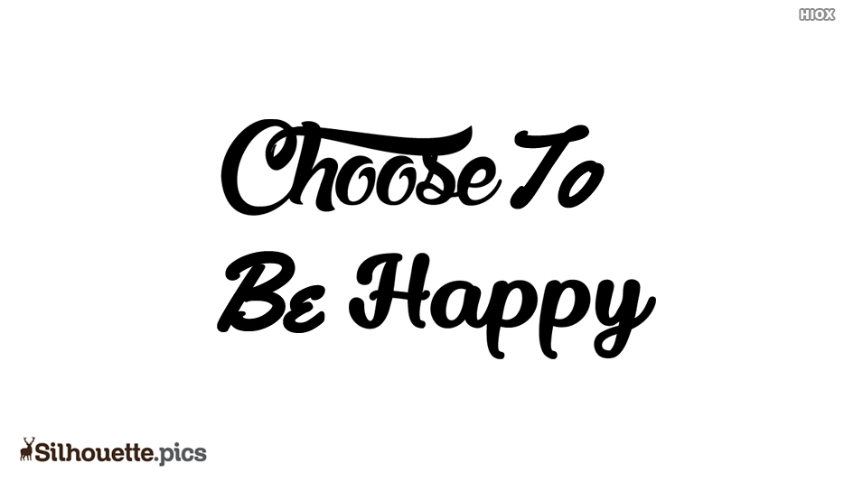 Choose To Be Happy Silhouette
